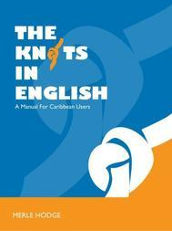 the knots in english a manual for caribbean users