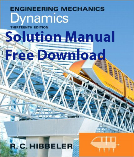 statics and dynamics 13th edition solution manual pdf